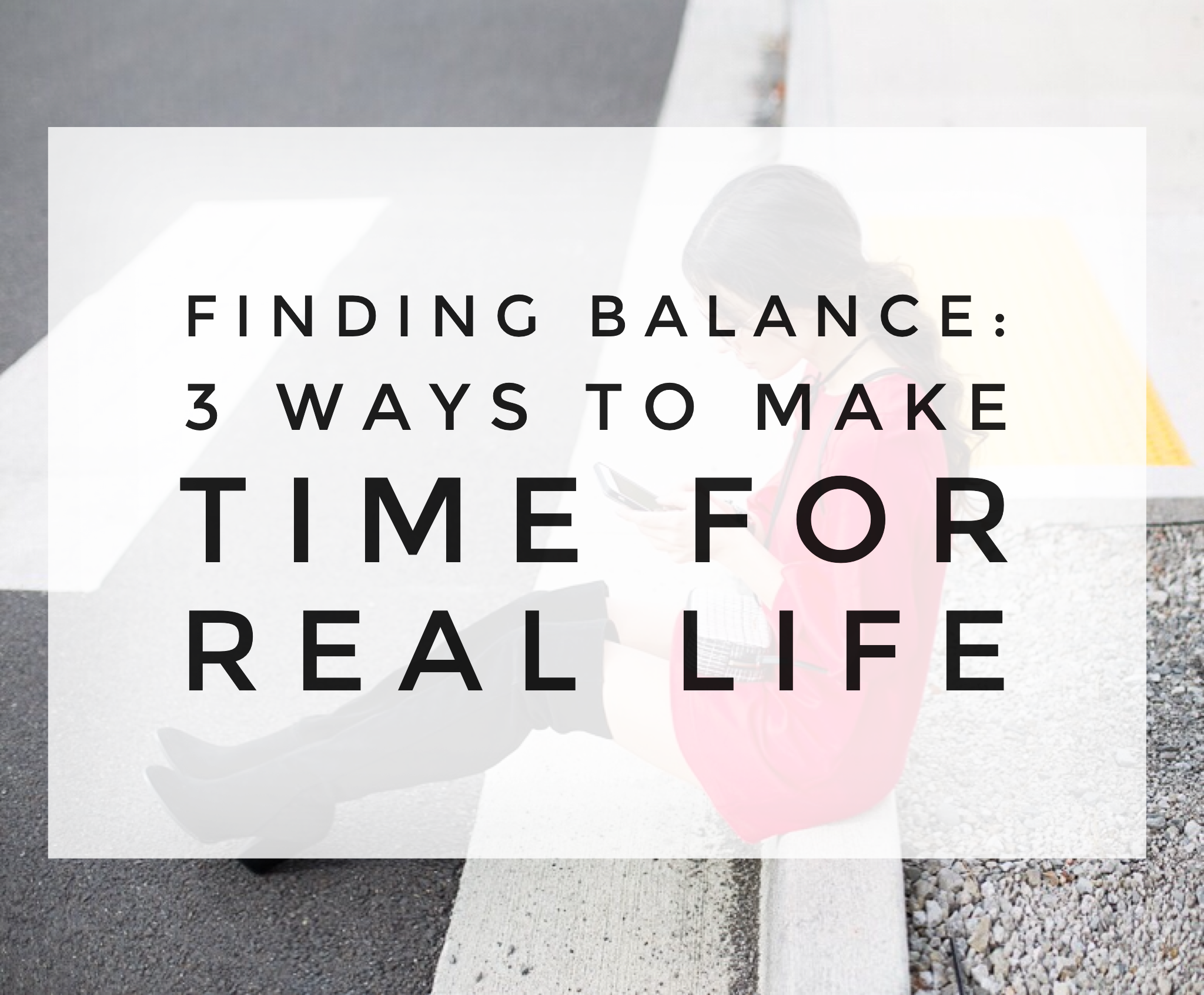 Finding Time to Find Time- 3 Steps to Balancing Life as a Blogger